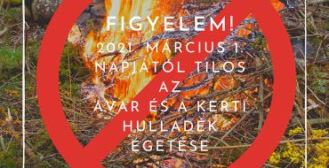 Tilos az avar és kerti hulladék égetése 2021. március 1. napjától